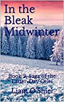In the Bleak Midwinter: Book 2, Saga of the Latter-Day Celts