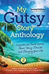 My Gutsy Story Anthology-2nd Edition with 9 New Stories: Inspirational Short Stories About Taking Chances and Changing Your Life