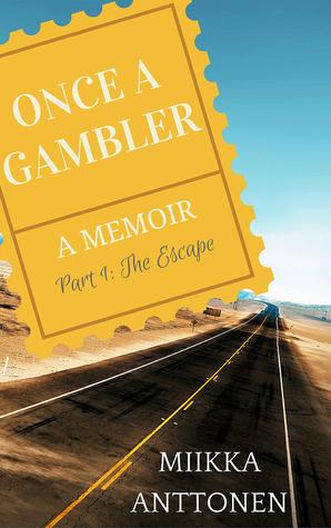 Once A Gambler: The Escape
