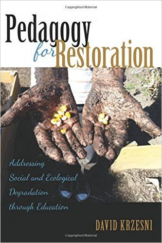 Pedagogy for Restoration- Addressing Social and Ecological Degradation Through Education, v