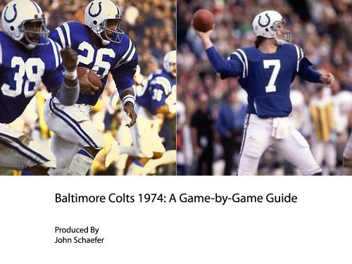 Baltimore Colts 1974: A Game-by-Game Guide John Schaefer