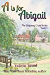 A is for Abigail: Sixpenny Cross Series Book 1