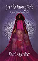 For the Missing Girls, A Kerry Malone, Psychic Novel