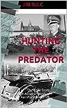 Hunting the Predator: The True Story of the Assassination of Reinhard Heydrich