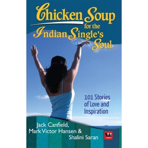 Chicken Soup For The Indian Single's Soul by Jack Canfield