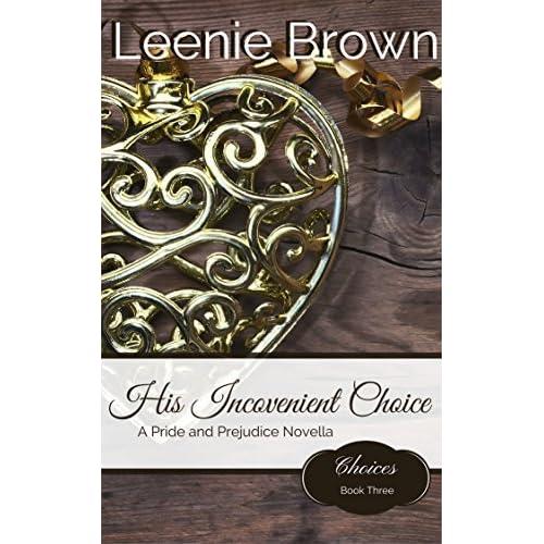 His Inconvenient Choice A Pride And Prejudice Novella By Leenie Brown