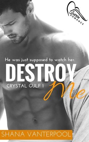 Destroy Me (Crystal Gulf, #1)
