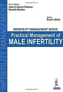 Infertility Management Series Practical Management of Male Infertility