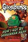 How I Got My Shrunken Head (Classic Goosebumps, #10)