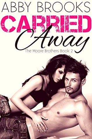 Carried Away (The Moore Brother, #2)