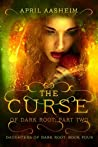 The Curse of Dark Root: Part Two (The Daughters of Dark Root, #4)