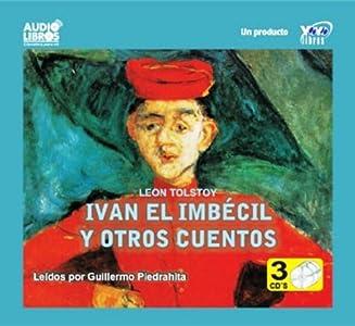 Ivan El Imbecil y Otros Cuentos - An Abridged Version