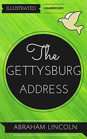 Gettysburg Address: By Abraham Lincoln : Illustrated & Unabridged (Free Bonus Audiobook)