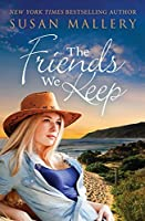 The Friends We Keep (Mischief Bay, #2)