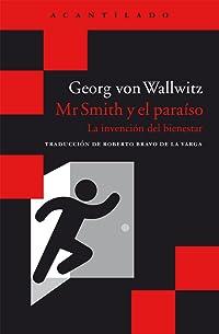 Mr Smith y el paraíso: La invención del bienestar