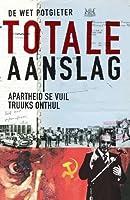 Totale Aanslag: Apartheid se vuil truuks onthul