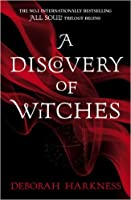 A Discovery of Witches (All Souls, #1)
