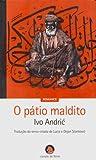 O Pátio Maldito by Ivo Andrić