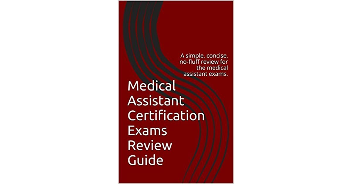 Medical Assistant Certification Exams Review Guide A Simple