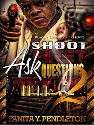 Shoot First Ask Questions Never 2