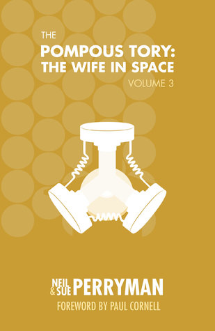 The Pompous Tory: The Wife in Space, Volume 3