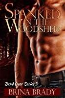 Spanked In The Woodshed(Bend Over Series #3)