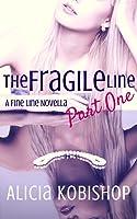The Fragile Line: Part One (The Fragile Line, #1)