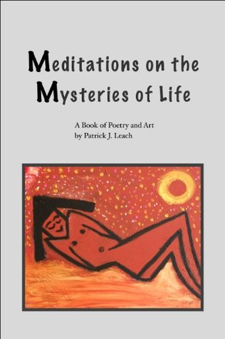 Meditations on the Mysteries of Life, A Book of Poetry and Art