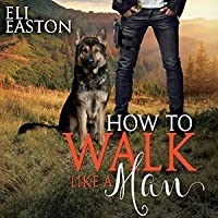 How to Walk like a Man (Howl at the Moon #2)