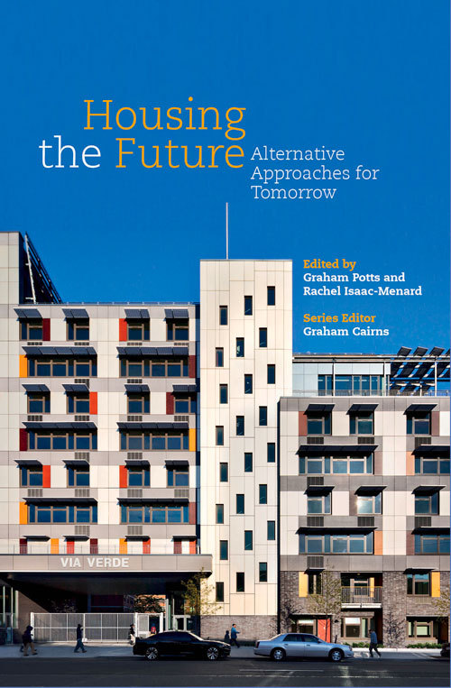 Housing the Future Alternative Approaches for Tomorrow