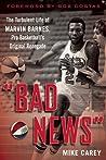 "Marvin ""Bad News"" Barnes: The Turbulent Life of an Original Basketball Renegade"