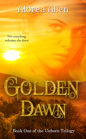 Golden Dawn (Unborn Trilogy, #1)