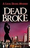 Dead Broke (Lana Denae #1)