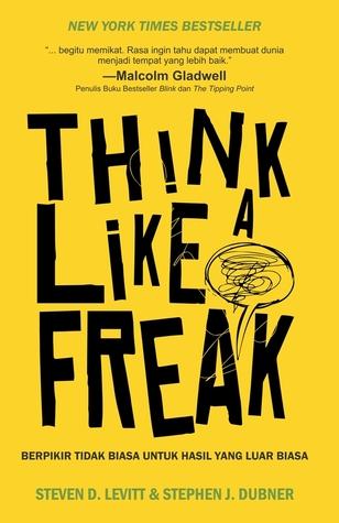 Think Like A Freak: Berpikir Tidak Biasa untuk Hasil yang Luar Biasa