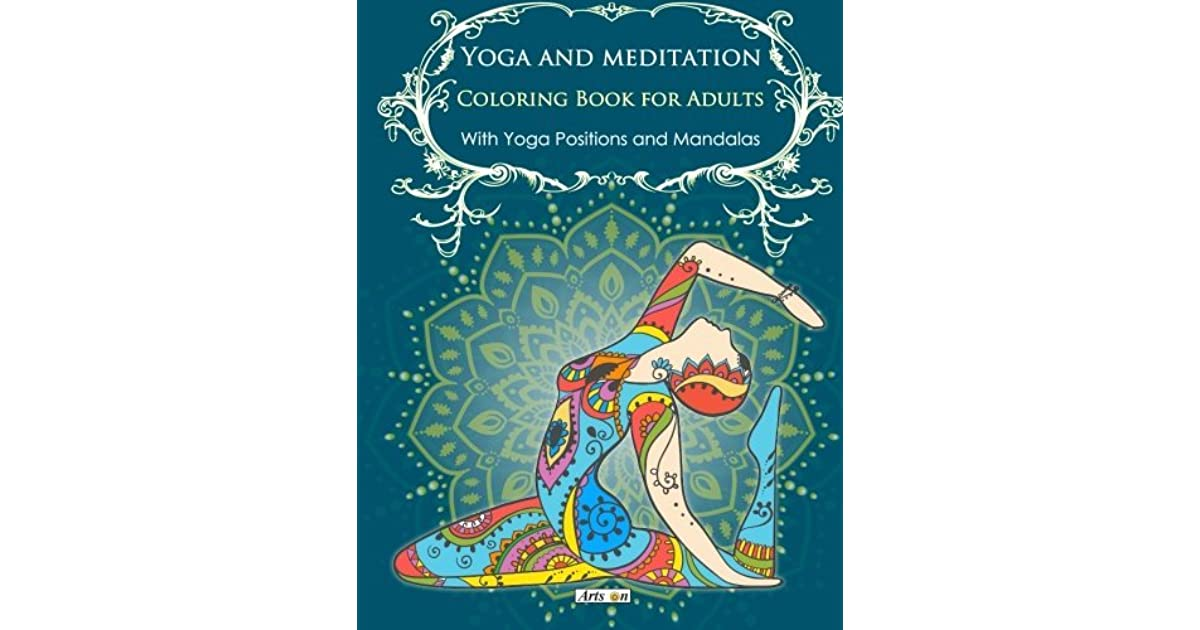 Yoga And Meditation Coloring Book For Adults With Poses Mandalas By Arts On