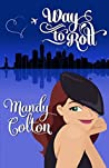 Way to Roll (Way to Go Book 2)