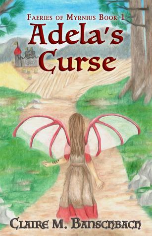 Adela's Curse (The Faeries of Myrnius #1)
