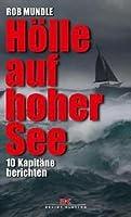 Hölle auf hoher See: 10 Kapitäne berichten