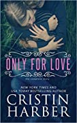 Only for Love, The Complete Story