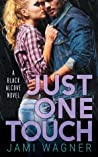 Just One Touch (Black Alcove, #3)