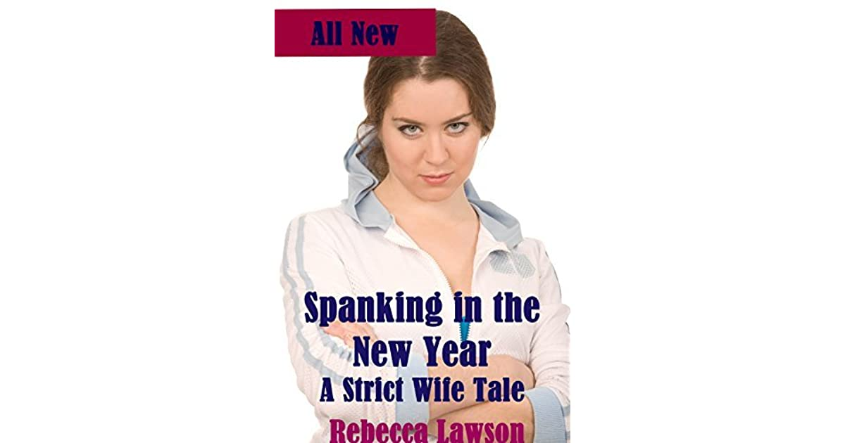 Spanking in the New Year: A Strict Wife Tale (English