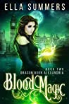 Blood Magic (Dragon Born Alexandria #2)