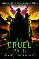 The Cruel Path (The Narrowing Path, #0.5)