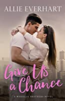 Give Us a Chance (Wheeler Brothers #2)
