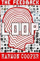 The Feedback Loop (The Feedback Loop #1)