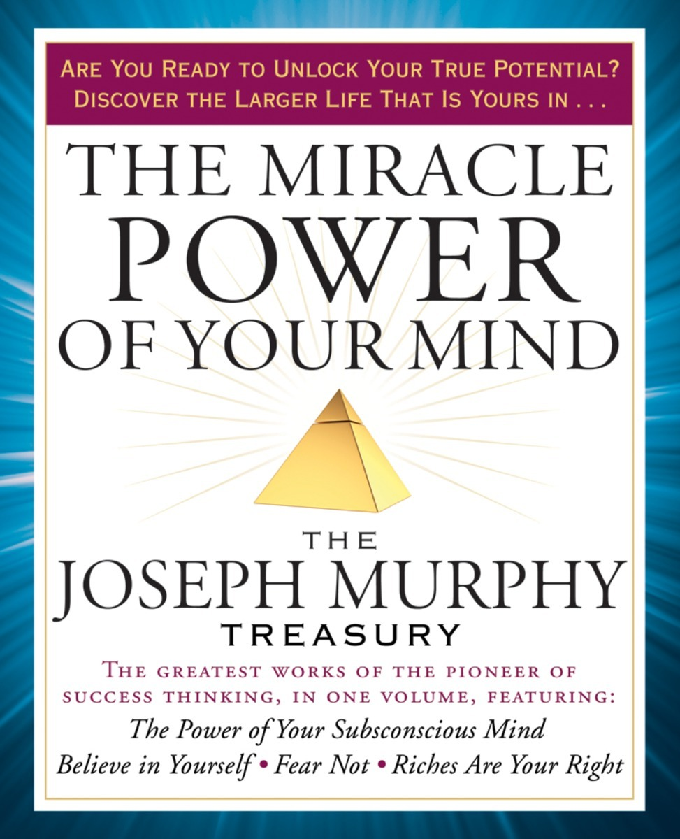 Joseph Murphy THE MIRACLES OF YOUR MIND