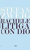 Rachele litiga con Dio