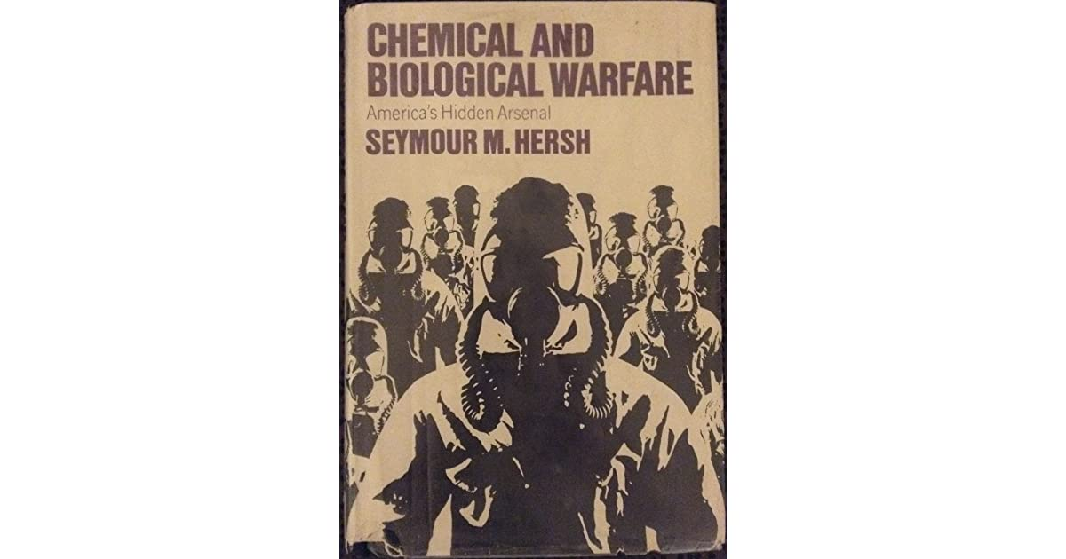 Chemical And Biological Warfare Americas Hidden Arsenal By Seymour M Hersh