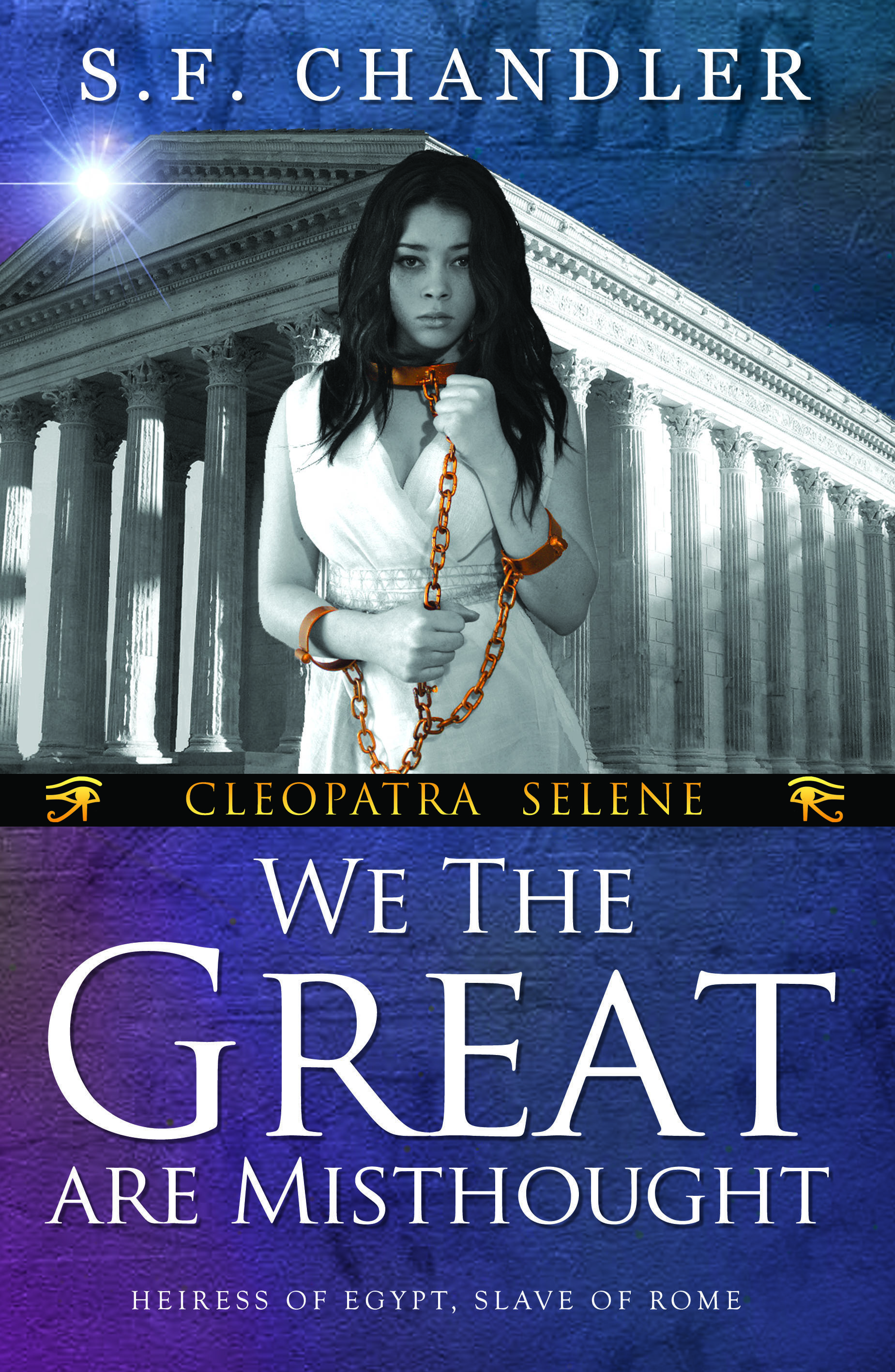 We The Great Are Misthought (Cleopatra Selene, #1)