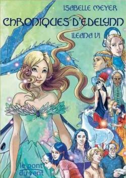 Chroniques d'Edelynn (Ileana #6) Isabelle Meyer